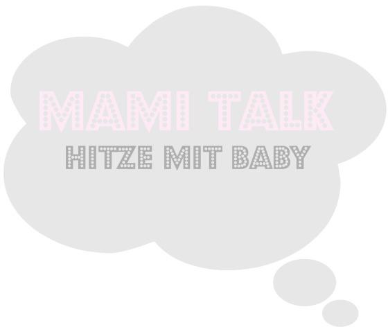 MamiTalk_Hitze