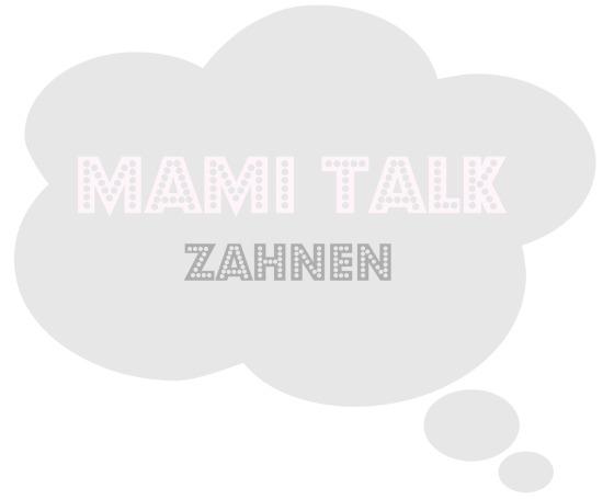 MamiTalk_Zahnen